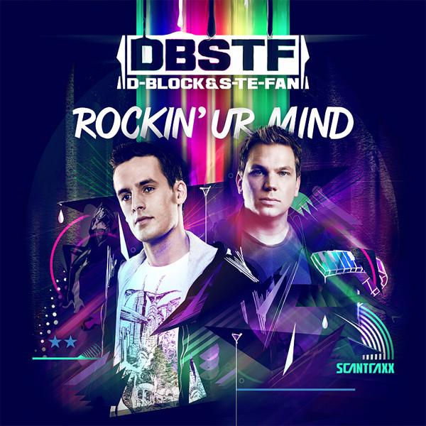 D-Block & S-te-Fan - Rockin Ur Mind