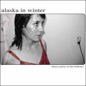 Dance Party In the Balkans - Alaska In Winter