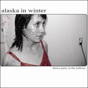 Dance Party In the Balkans - Alaska In Winter