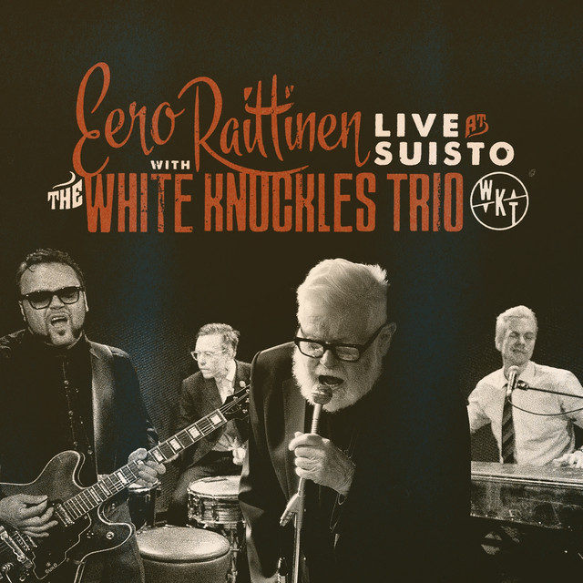 Eeron Raittinen with The White Knuckles Trio: Live at Suisto