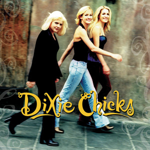 Wide Open Spaces - Dixie Chicks