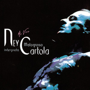 Ney Matogrosso Interpreta Cartola - Ao Vivo album