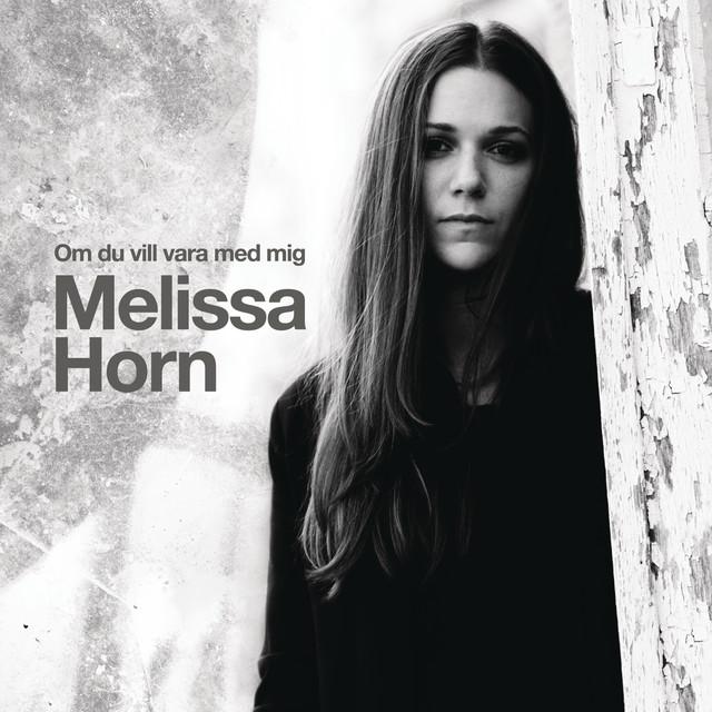 Skivomslag för Melissa Horn: Om Du Vill Vara Med Mig