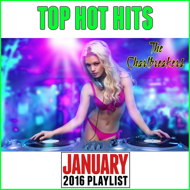Top Hot Hits: January 2016 Playlist
