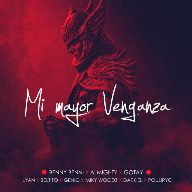 Mi Mayor Venganza (feat. Almighty, Darkiel, Lyan, Miky Woodz, Gotay, Puliryc, Genio & Beltito)