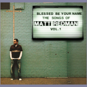 Blessed Be Your Name - Matt Redman