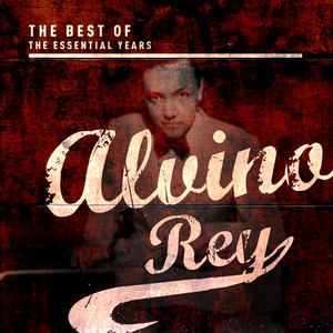 Best Of The Essential Years: Alvino Rey