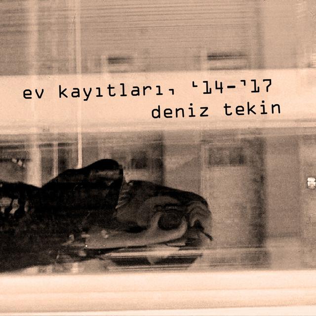 Album cover for Ev Kayıtları, '14-'17 by Deniz Tekin