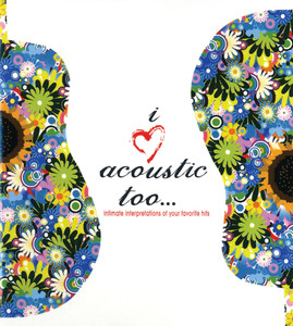 I Love Acoustic Too