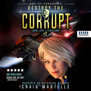 Destroy The Corrupt - Judge, Jury, and Executioner, Book 2 (Unabridged)