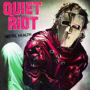 Metal Health - Quiet Riot
