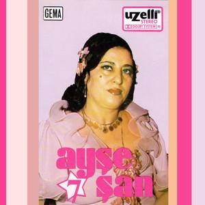Ayşe Şan 7 Albümü