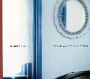 Quiet Now album