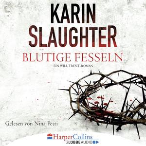 Blutige Fesseln - Ein Will Trent-Roman Audiobook
