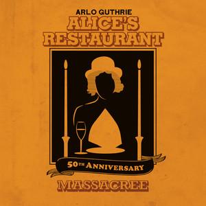 Alice's Restaurant 50th Anniversary Massacree