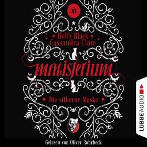 Die silberne Maske - Magisterium-Serie, Teil 4 (Gekürzt) Audiobook