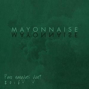 Pano Nangyari Yun - EP - Mayonnaise