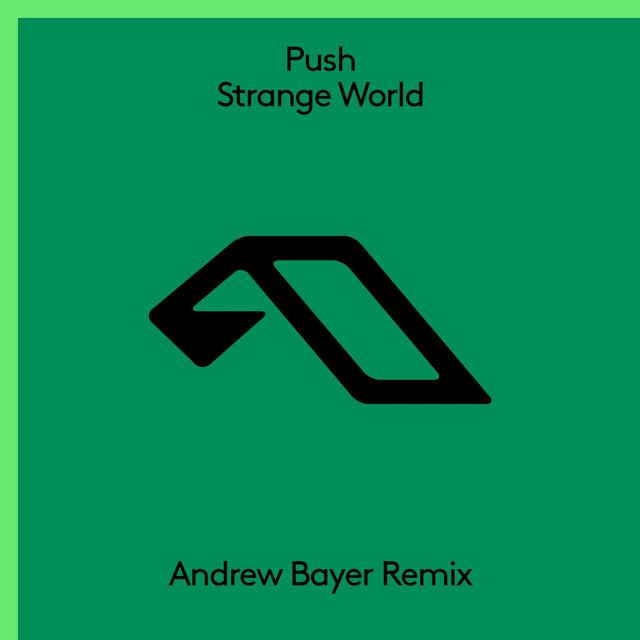 Strange World (Andrew Bayer Remix)