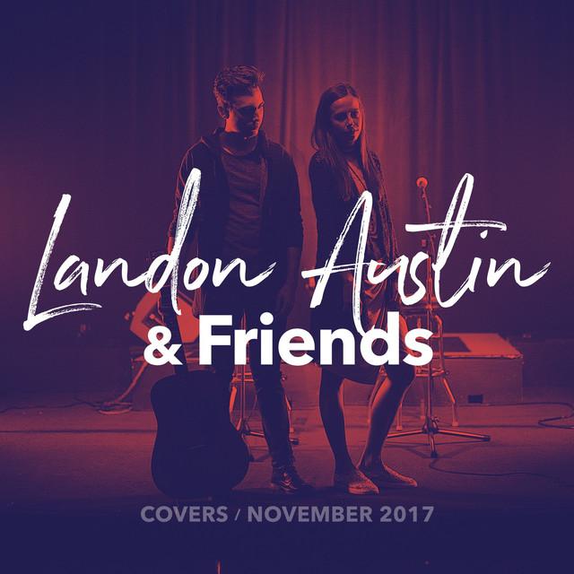 Landon Austin & Friends: November Covers 2017