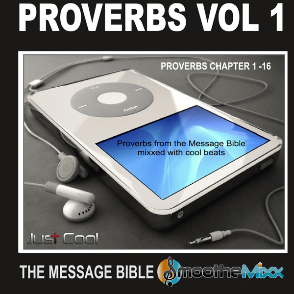 the message bible proverbs vol 1 chapter 1 16 by smoothe mixx