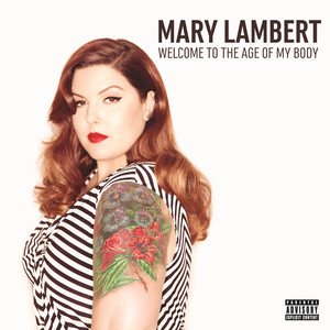 Welcome To The Age Of My Body - Mary Lambert