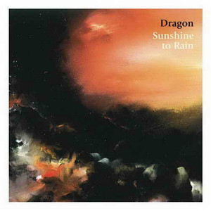 Sunshine To Rain - Dragon