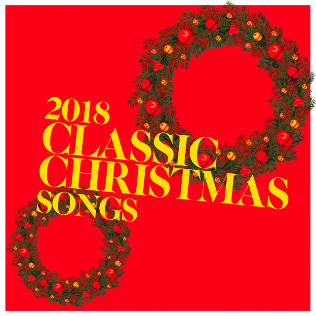 2018 classic christmas songs by a christmas story ensemble on spotify - Classic Christmas Songs