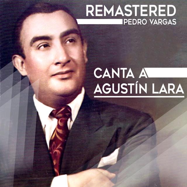 Canta a Agustín Lara (Remastered)