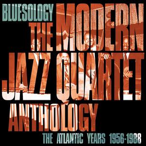Bluesology: The Atlantic Years 1956-1988 The Modern Jazz Quartet Anthology album