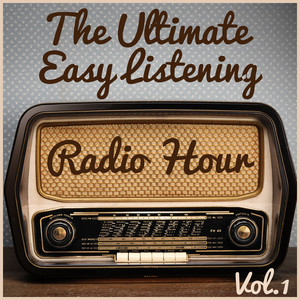The Ultimate Easy Listening Radio Hour Vol. 1: The Best of Paul Mauriat, Luis Salinas, & Richard Clayderman Albumcover