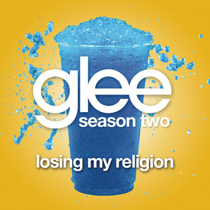 Losing My Religion  - Glee Cast