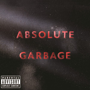 Absolute Garbage  - Garbage