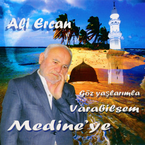Göz Yaşlarımla Varabilsem Medine'ye Albümü