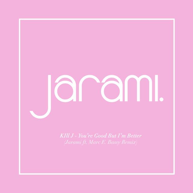 You're Good But I'm Better (Jarami Remix)