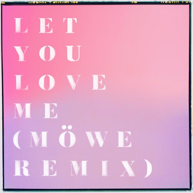 Let You Love Me (Möwe Remix)