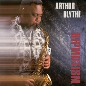 Blythe, Arthur: Hipmotism