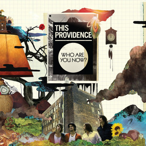 Who Are You Now? - This Providence