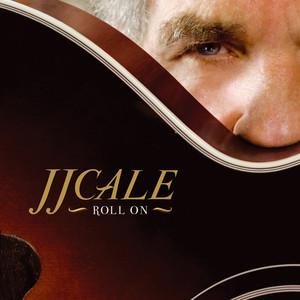 J.J. Cale Where the Sun Don't Shine cover