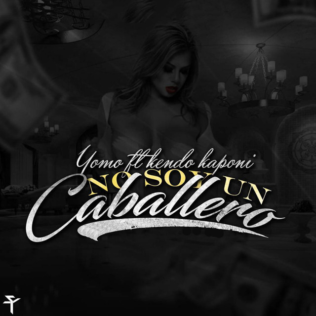 Yo No Soy un Caballero (feat. Yomo & Kendo)