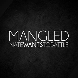 Mangled - NateWantsToBattle
