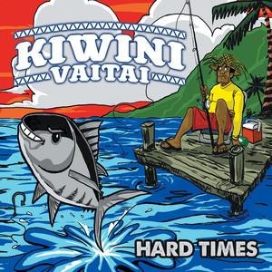 Hard Times - EP - Kiwini Vaitai