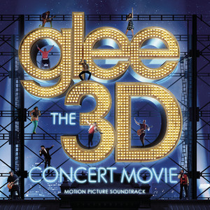 Glee The 3D Concert Movie (Motion Picture Soundtrack) Albumcover