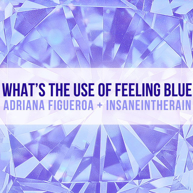 What's the Use of Feeling Blue