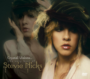 Crystal Visions...The Very Best Of Stevie Nicks  - Stevie Nicks