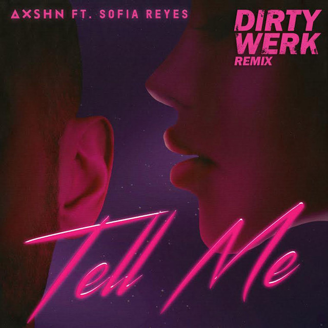 Tell Me (feat. Sofia Reyes) [Dirty Werk Remix]