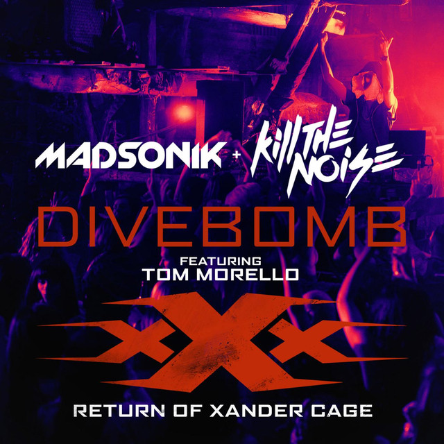 "Divebomb (Music from the Motion Picture ""xXx: Return of Xander Cage"" (feat. Tom Morello)"