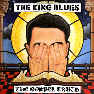 The Gospel Truth - The King Blues