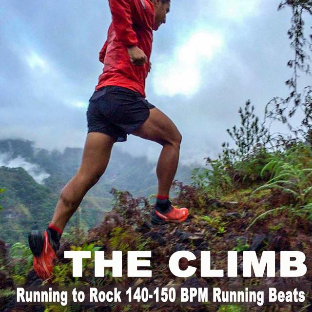 The Climb (Running to Rock 140-150 Bpm Running Beats) Your