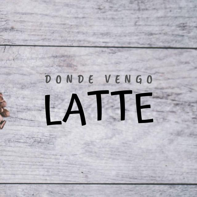 Donde Vengo Latte