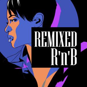 Remixed R'n'B (Remixes)